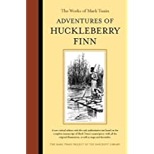 Adventures of Huckleberry Finn (The Works of Mark Twain)