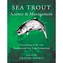 Sea Trout: Science & Management: Proceedings of the 2nd International Sea Trout Symposium