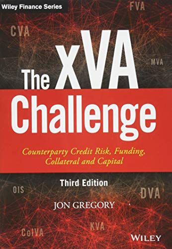 The xVA Challenge: Counterparty Credit Risk, Funding, Collateral, and Capital (Wiley Finance Series)