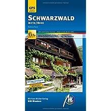 Schwarzwald Mitte/Nord MM-Wandern Wanderführer Michael Müller Verlag: Wanderführer mit GPS-kartierten Routen.