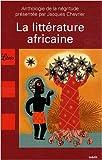 La littérature africaine : Une anthologie du monde noir...