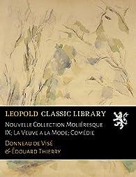 Nouvelle Collection Moliéresque IX; La Veuve a la Mode; Comédie par  Jean Donneau De Vise