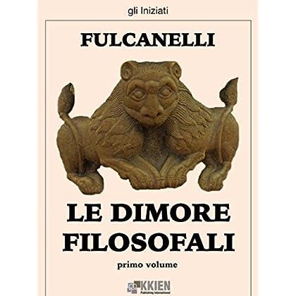 Le Dimore Filosofali - Primo Volume (Gli Iniziati)