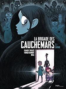 """Afficher """"La brigade des cauchemars n° 01<br /> Dossier n°1 : Sarah"""""""