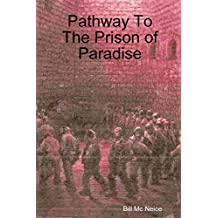 Pathway To The Prison of Paradise