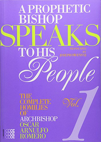 A Prophetic Bishop Speaks to His People Volume 1: The Complete Homilies of Oscar Romero (Martyria) por Oscar Arnulfo Romero