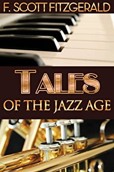 Tales of the Jazz Age (Annotated, with Audiobook Access) (Fiction Classics 17) (English Edition) par [Fitzgerald, F. Scott]