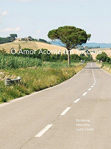 O Amor Acontece em Toscana (Portuguese Edition) por Autora Marcinha