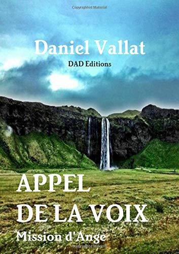 Appel de la Voix - Mission d'Ange par Daniel Vallat