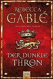Der dunkle Thron: Historischer Roman (Waringham Saga) - Rebecca Gablé