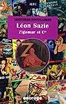 Léon Sazie : Zigomar et cie par Alfu