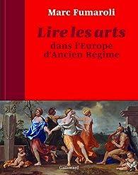 Lire les arts dans l'Europe d'Ancien Régime par Marc Fumaroli