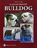 Il grande libro del bulldog. Ediz. illustrata