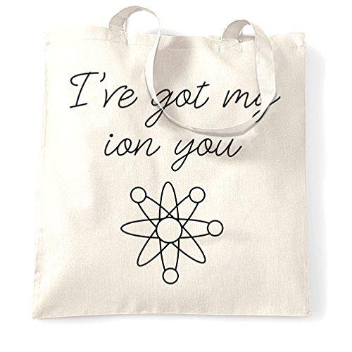 Ho ottenuto il mio Ion divertente Scienza Pun Joke Slogan Geeky Nerdy Sacchetto Di Tote White
