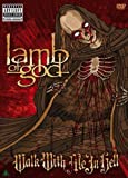 Lamb of God - Walk With Me in Hell [2 DVDs]