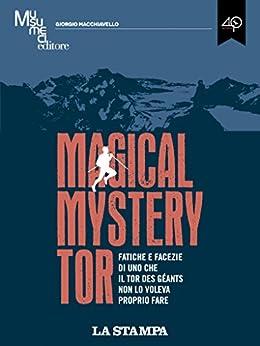 Magical Mystery Tor di [Editore, Musumeci, , La Stampa, Macchiavello, Giorgio]