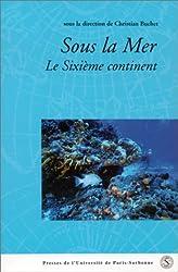 Sous la mer : Le sixième continent