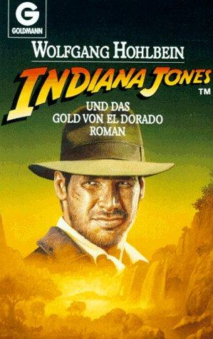 Preisvergleich Produktbild Indiana Jones und das Gold von El Dorado. Roman