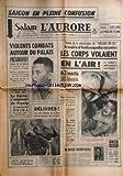 Telecharger Livres AURORE L No 5961 du 02 11 1963 SAIGON EN PLEINE CONFUSION VIOLENTS COMBATS AUTOUR DU PALAIS PRESIDENTIEL ENCERCLE PAR LES REBELLES MME NHU EST TOUJOURS AUX USA LES ALGERIENS S EMPARENT DE FIGUIG ET MENACENT OUJDA LES 3 EMMURES DE LA MINE ONT ETE RAMENES SAINS ET SAUFS LES SPORTS POLETI LE NOUVEAU SATELITE RUSSE A REUSSI UN CHANGEMENT D ORBITE LES PROPOS EFFARANTS D EDGAR FAURE A PEKIN PAR BONY TEMOIN DE LA CATASTROPHE DE HOLIDAY ON ICE LE MAIRE D INDIANAPOLIS RACONTE LES CORP (PDF,EPUB,MOBI) gratuits en Francaise