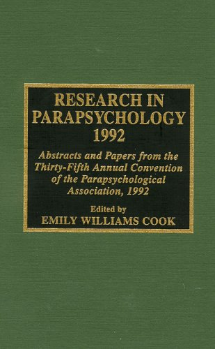 Research in Parapsychology 1992: Abstracts and Papers from the Thirty-Fifth Annual Convention of the Parapsychological Association, 1992