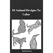 10 Animal Designs To Color (English Edition)
