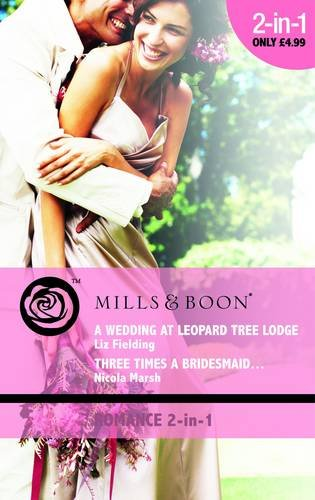 book cover of Wedding at Leopard Tree Lodge / Three Times A Bridesmaid