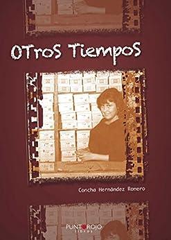 Otros tiempos (Spanish Edition) von [Romero, Concha Hernández]