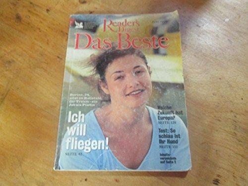 Reader's Digest - Das Beste - Heft Nr. 6 - Juni 1999 - Dorine, 24 sitzt im Rollstuhl, Ihr Traum ein Job als Pilotin, Ich will fliegen, Welche Zukunft hat Europa, Test so schlau ist ihr Hund u.a.