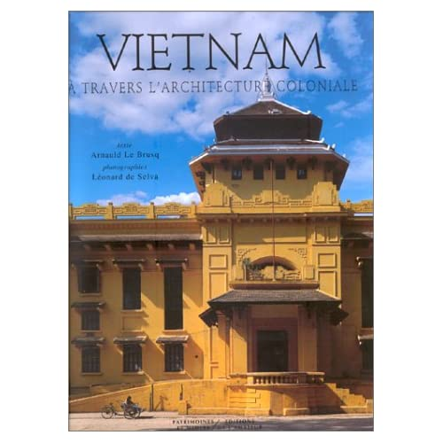 Le Vietnam à travers l'architecture coloniale