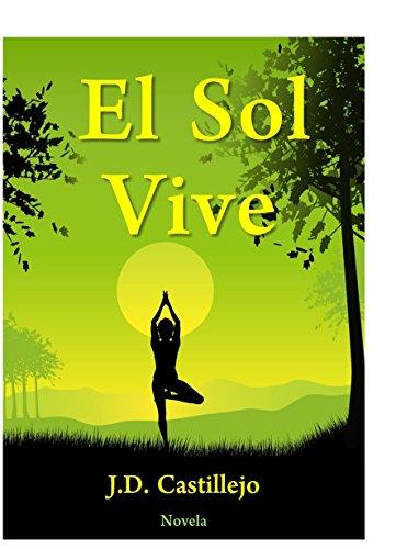 El Sol Vive: J.D. Castillejo por José David Castillejo