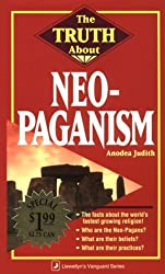 The Truth About Neo-Paganism by Anodea Judith Judith (2002-09-08)