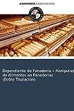 Libro de Dependiente de Panadería + Manipulador de Alimentos en Panaderías (Doble Titulación)