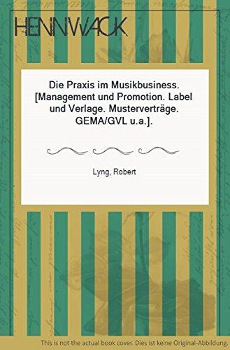 Die Praxis im Musik-Business (Musik und Wissen)