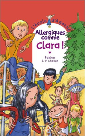 L'Ecole d'Agathe, numéro 32 : Allergiques comme Clara ! (Cascade Arc-en-Ciel) Clara Arc