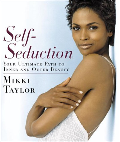 Self-seduction: Your Ultimate Path to Inner and Outer Beauty
