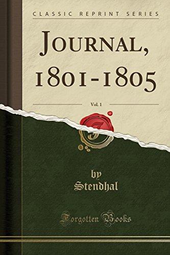 Journal, 1801-1805, Vol. 1 (Classic Reprint) par Stendhal Stendhal