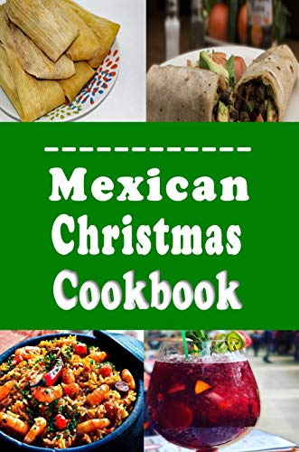 Mexican Christmas Cookbook: Holiday Recipes from Mexico (English Edition)