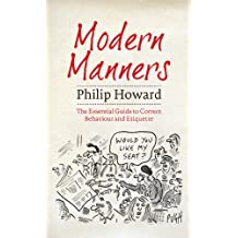 Modern Manners: The Essential Guide to Correct Behaviour and Etiquette (English Edition)