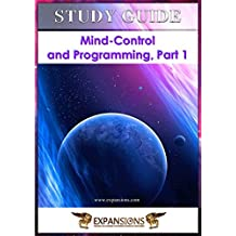 Mind-Control and Programming Part 1: Study Guide to Accompany DVD Seminar (English Edition)