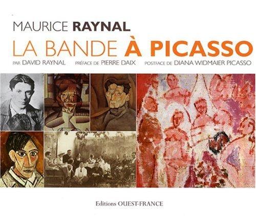 Maurice Raynal - La Bande à Picasso