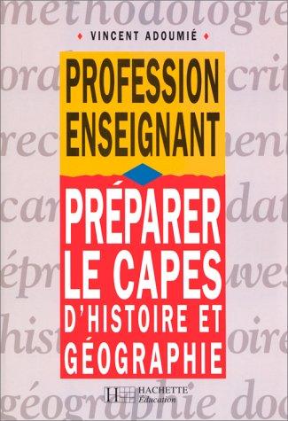 Préparer le CAPES d'histoire et géographie par Vincent Adoumié