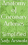 Anatomy of Coronary Arteries: Simplified (English Edition)