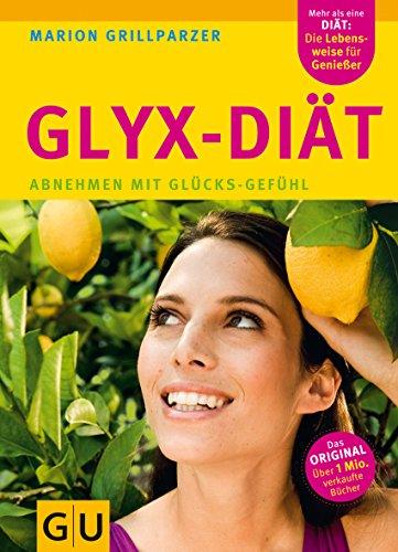 Die Neue GLYX-Diät: Abnehmen mit Glücks-Gefühl