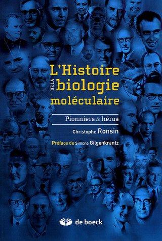 L'Histoire de la biologie moléculaire : Pionniers & héros par Christophe Ronsin