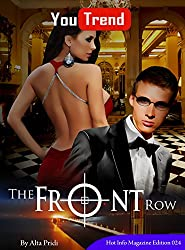 The Front Row. A Novel: You Trend Hot Info Magazine Edition 024.