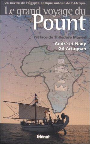 Le Grand Voyage du Pount : Un Navire de l'Egypte antique autour de l'Afrique par André Gil-Artagnan