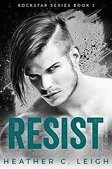 Resist: Gavin (Rockstar Series Book 3) by [Leigh, Heather C.]