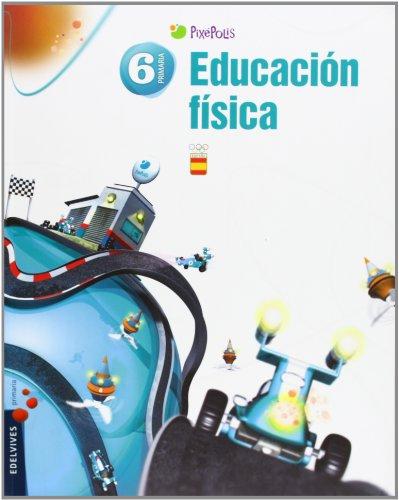 Educación Física 6º Primaria (Pixepolis) - 9788426387844