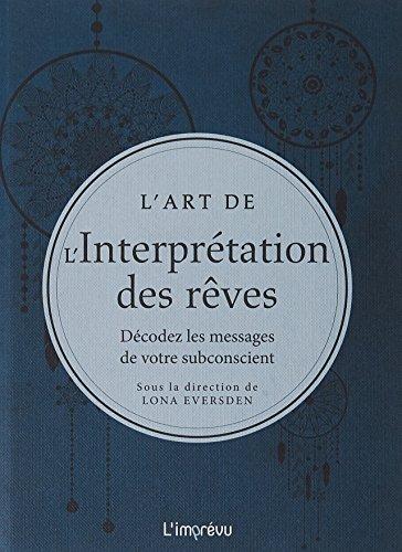 L'art de l'interprétation des rêves : Décodez les messages de votre subconscient par Collectif