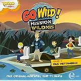 """Go Wild! - Mission Wildnis - """"Das Wettangeln"""", Das Original-Hörspiel zur TV-Serie, Folge 4"""